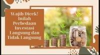 investasi langsung yang berasal dari kegiatan investasi tidak langsung,makalah investasi langsung,sebutkan perbedaan investasi langsung dan investasi tidak langsung,investasi langsung di pasar modal,perbedaan investasi asing langsung dan tidak langsung,investasi langsung pemerintah adalah,contoh investasi tidak langsung di indonesia,investasi asing tidak langsung